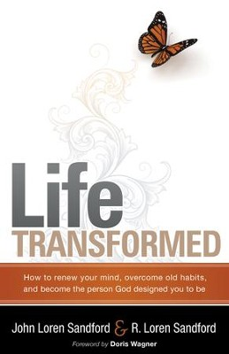 Life Transformed: How to Renew your Mind, Overcome Old Habits, and Become the Person God Designed You to Be - eBook  -     By: John Sanford, Paula Sanford