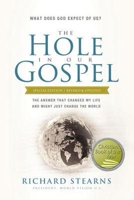 The Hole in Our Gospel Special Edition: What Does God Expect of Us? The Answer That Changed My Life and Might Just Change the World - eBook  -     By: Richard Stearns