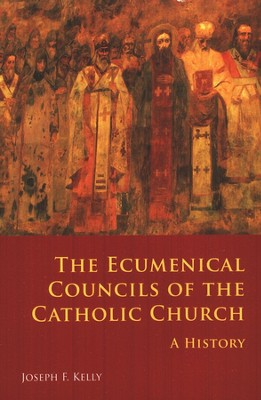 The Ecumenical Councils of the Catholic Church: A   History  -     By: Joseph F. Kelly