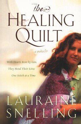 The Healing Quilt  -     By: Lauraine Snelling