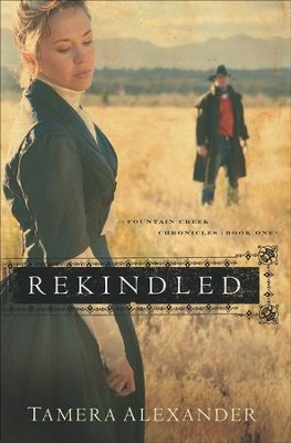 Rekindled - eBook  -     By: Tamera Alexander