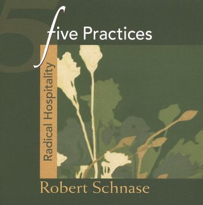 Five Practices: Radical Hospitality  -     By: Robert Schnase