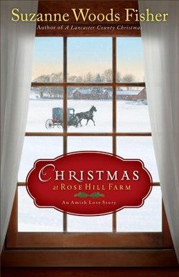 Christmas at Rose Hill Farm -eBook   -     By: Suzanne Woods Fisher