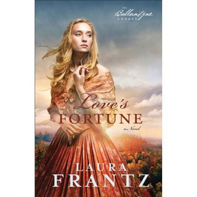 Love's Fortune, The Ballantyne Legacy Series #3 -eBook   -     By: Laura Frantz