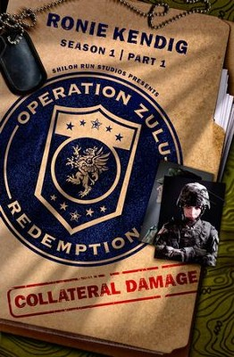 Operation Zulu Redemption: Collateral Damage - Part 1 - eBook  -     By: Ronie Kendig
