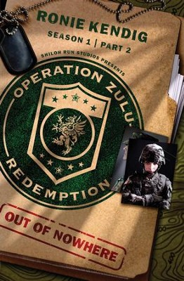 Operation Zulu Redemption: Out of Nowhere - Part 2 - eBook  -     By: Ronie Kendig