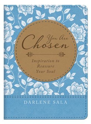 You Are Chosen: Inspiration to Reassure Your Soul - eBook  -     By: Darlene Sala
