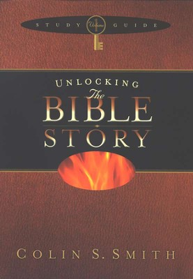Unlocking the Bible Story--Study Guide, Volume 1   -     By: Colin S. Smith