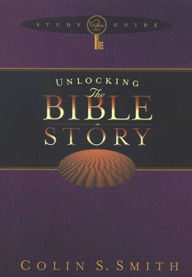 Unlocking the Bible Story--Study Guide, Volume 2   -     By: Colin S. Smith