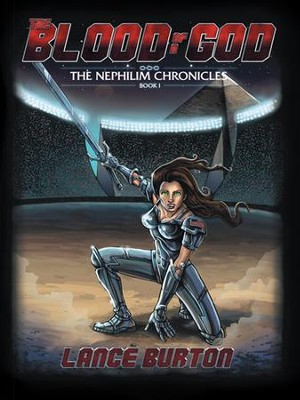 The Blood of a God: The Nephilim Chronicles, Book One - eBook  -     By: Lance Burton