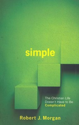 Simple  -     By: Robert J. Morgan