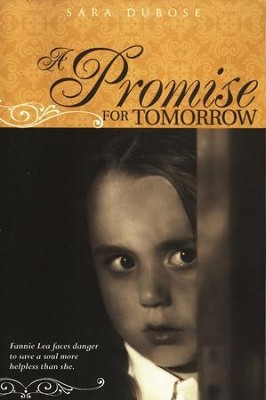 A Promise for Tomorrow  -     By: Sara DuBose