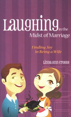 Laughing in the Midst of Marriage  -     By: Linda Ann Crosby