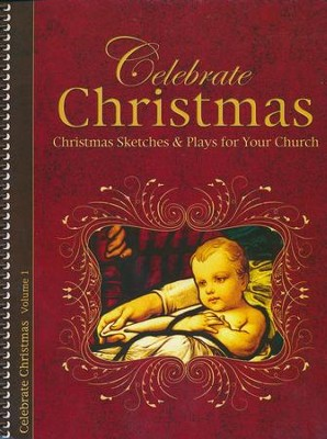 Celebrate Christmas, Volume 1: Christmas Sketches & Plays for Your Church  -