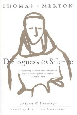 Dialogues with Silence   -     Edited By: Jonathan Montaldo     By: Thomas Merton