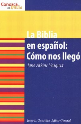 La Biblia en español: Cómo nos Llegó   (The Bible in Spanish)   -     By: Jane Atkins-Vasquez