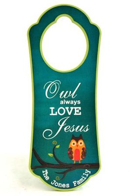 Personalized, Door Hanger with Owl, Owl Always Love Jesus  -