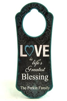 Personalized, Door Hanger, Love is Life's Greatest  Blessing  -