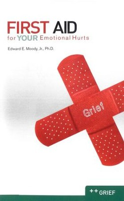 First Aid for Your Emotional Hurts--Grief  -     By: Edward Moody