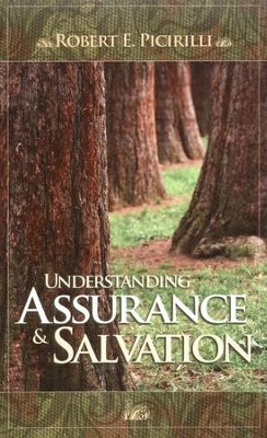 Understanding Assurance and Salvation  -     By: Robert E. Picirilli