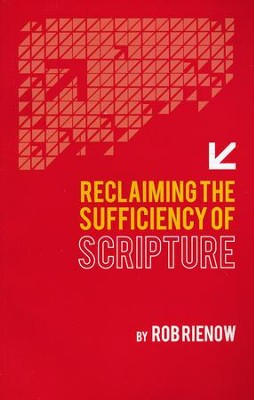 Reclaiming the Sufficiency of Scripture  -     By: Rob Rienow