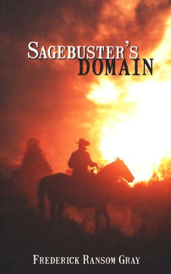 Sagebuster's Domain  -     By: Frederick Gray