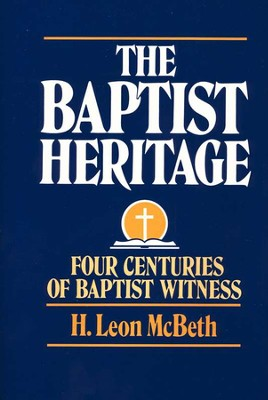 The Baptist Heritage   -     By: H. Leon McBeth