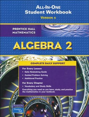 Prentice Hall Mathematics Algebra 2 All-In-One Student Workbook Version A  -