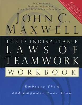 The 17 Indisputable Laws of Teamwork Workbook:  Embrace Them and Empower Your Team - Slightly Imperfect  -     By: John C. Maxwell