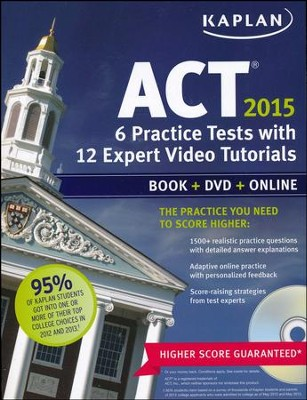 Kaplan ACT 2015 6 Practice Tests with Detailed Answer Explanations and DVD: Book + Online + DVD + Mobile  -     By: Kaplan