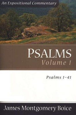 The Boice Commentary Series: Psalms, Volume 1, 1-41   -     By: James Montgomery Boice
