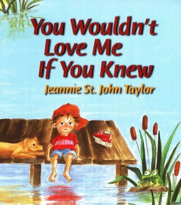 You Wouldn't Love Me If You Knew  -     By: Jeannie St. John Taylor
