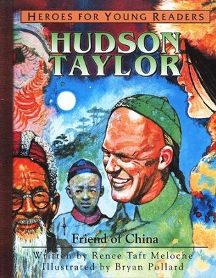 Hudson Taylor: Friend of China   -     By: Renee Taft Meloche