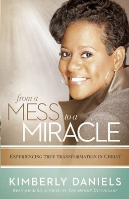 From a Mess to a Miracle: Exposing the Destructive Forces Within the Church - eBook  -     By: Kim Daniels