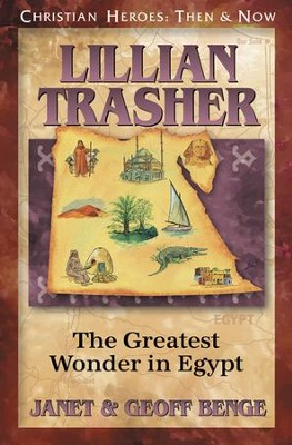 Lillian Trasher: The Greatest Wonder in Egypt   -     By: Janet Benge, Geoff Benge