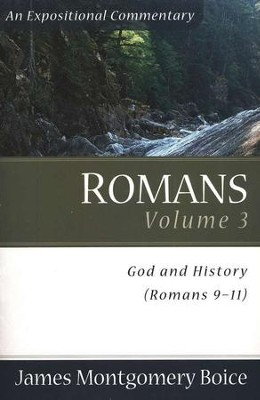 The Boice Commentary Series: Romans, Volume 3 (9-11) God and History  -     By: James Montgomery Boice