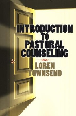 Introduction to Pastoral Counseling  -     By: Loren Townsend