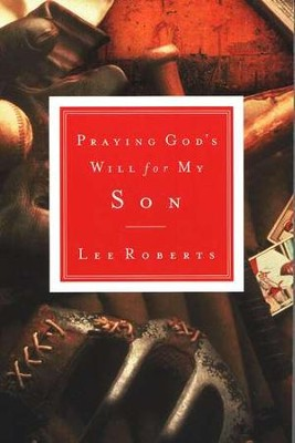 Praying God's Will for My Son  -     By: Lee Roberts