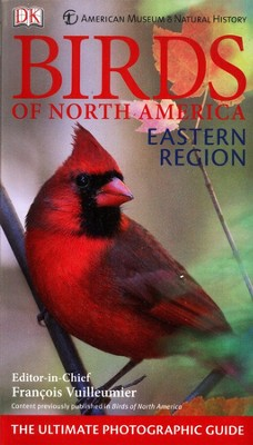 American Museum of Natural History Birds of North America Eastern Region: The Ultimate Photographic Guide  -