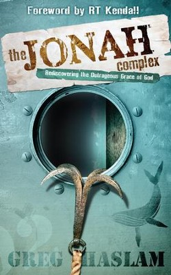 The Jonah Complex: Rediscovering the Outrageous Grace of God - eBook  -     By: Greg Haslam