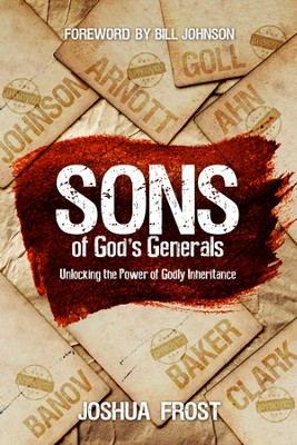 Sons of God's Generals: Unlocking the Power of Godly Inheritance - eBook  -     By: Joshua Frost