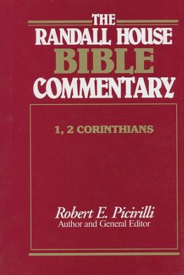 The Randall House Bible Commentary: 1 & 2 Corinthians  -     Edited By: Robert E. Picirilli     By: Robert E. Picirilli