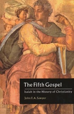 The Fifth Gospel: Isaiah in the History of Christianity   -     By: John F.A. Sawyer