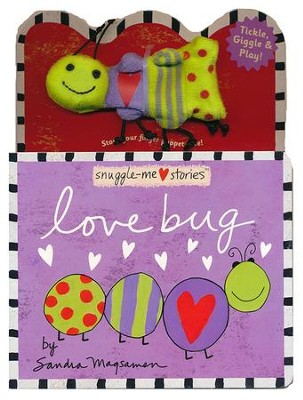 Snuggle-Me Stories: Love Bug  -     By: Sandra Magsamen