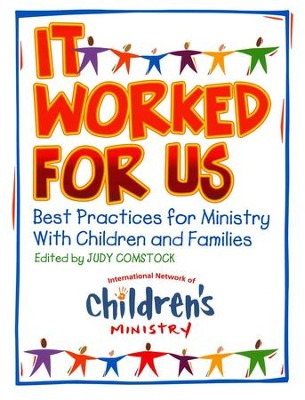 It Worked For Us: Best Practices for Ministry with Children and Families - with CD-ROM  -     Edited By: Judy Comstock     By: Judy Comstock(Ed.)