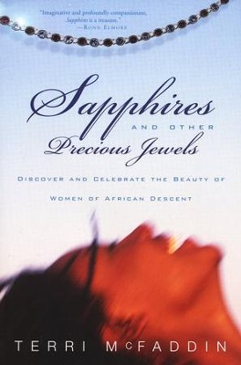 Sapphires and Other Precious Jewels: Discover and Celebrate  the Beauty of Women of African Descent  -     By: Terri McFaddin