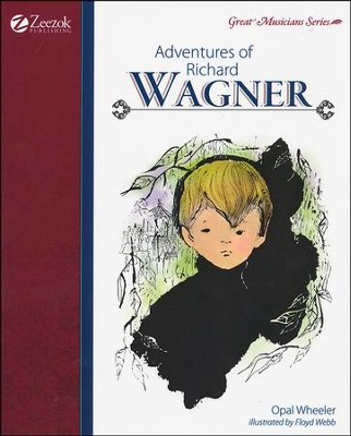 Adventures of Richard Wagner   -     By: Opal Wheeler