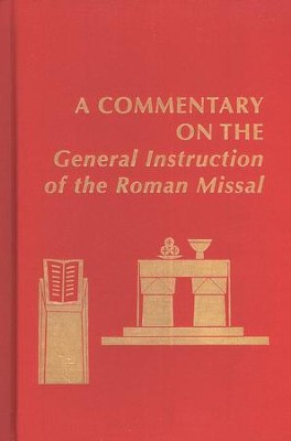 A Commentary on the General Instruction of the Roman Missal  -     Edited By: Edward Foley, Nathan D. Mitchell, Joanne M. Pierce
