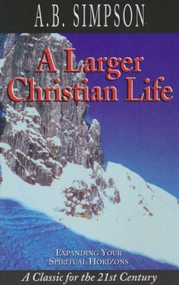 Larger Christian Life  -     By: A.B. Simpson