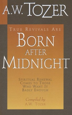 Born After Midnight  -     By: A.W. Tozer